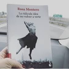 LA RIDÍCULA IDEA DE NO VOLVERTE A VER (ROSA MONTERO)