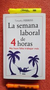LA SEMANA LABORAL DE 4 HORAS (TIMOTHY FERRISS)