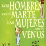 Los hombres son de Marte, las mujeres de Venus. John Gray