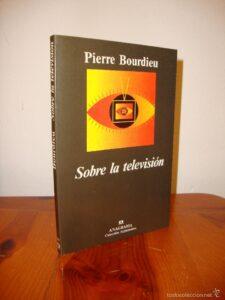 SOBRE LA TELEVISIÓN (PIERRE BOURDIEU)