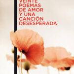 Veinte poemas de amor y una canción desesperada. Pablo Neruda