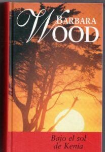 Bajo el sol de Kenia. Bárbara Wood