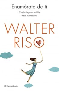 Enamórate de ti. Walter Riso