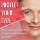 Protect Your Eyes: What can you do? graphic with middle aged woman framing her eye with her fingers.