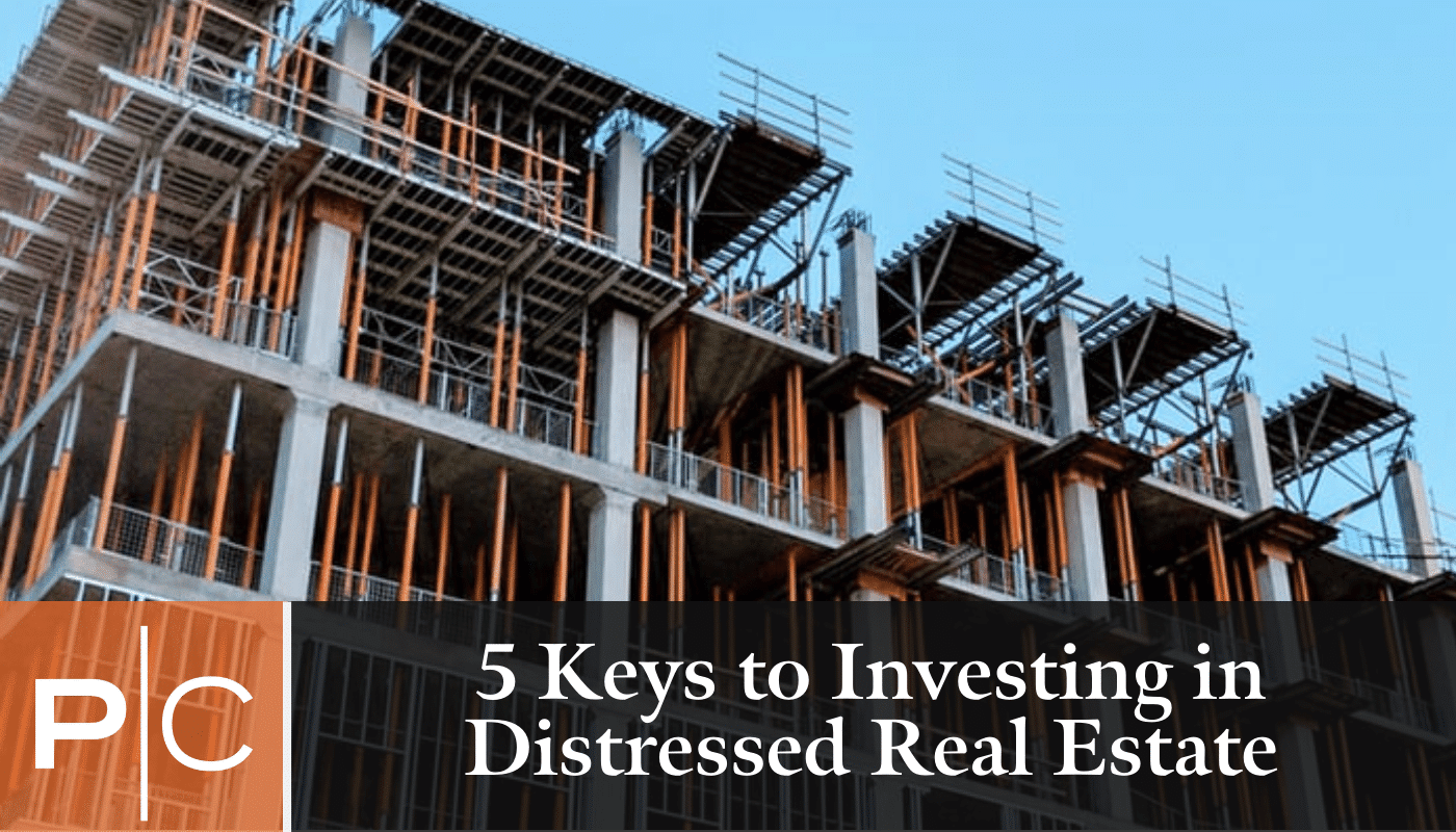 5 Keys to Investing in Distressed Real Estate
