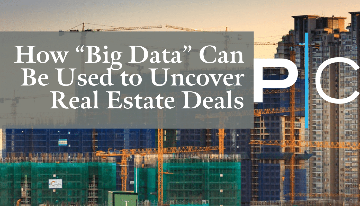 How GÇ£Big DataGÇ¥ Can be Used to Uncover Real Estate Deals