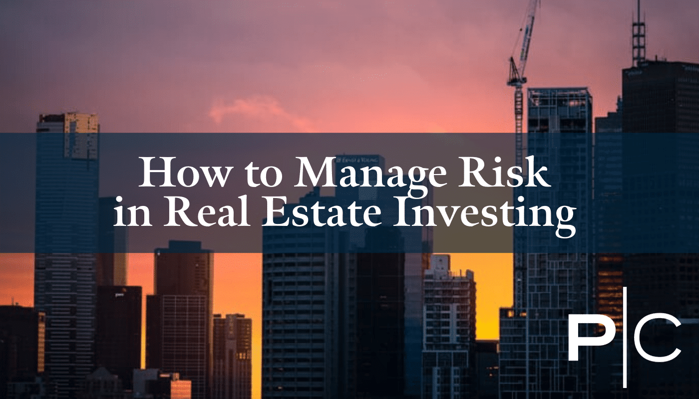 How to Manage Risk in Real Estate Investing
