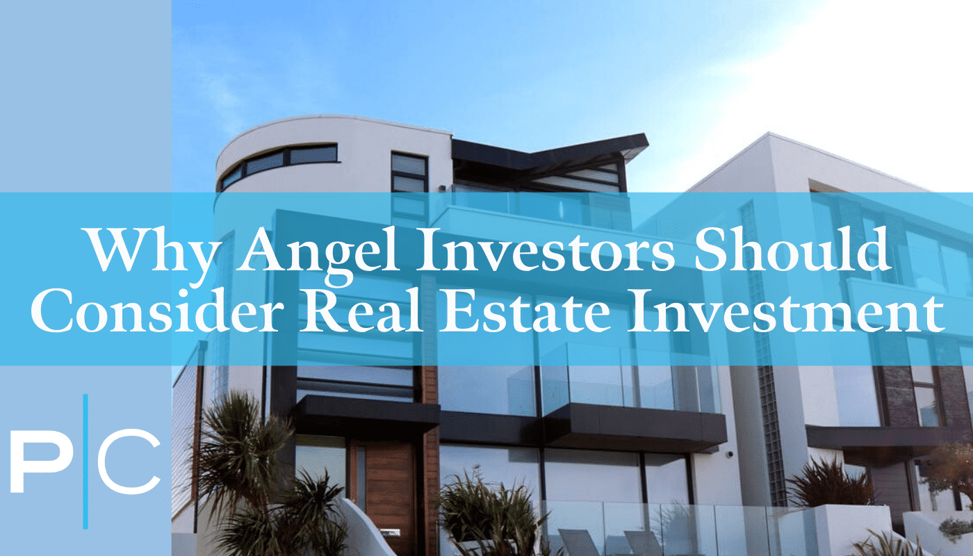 Why Angel Investors Should Consider Real Estate Investment - COMPRESSED(1)