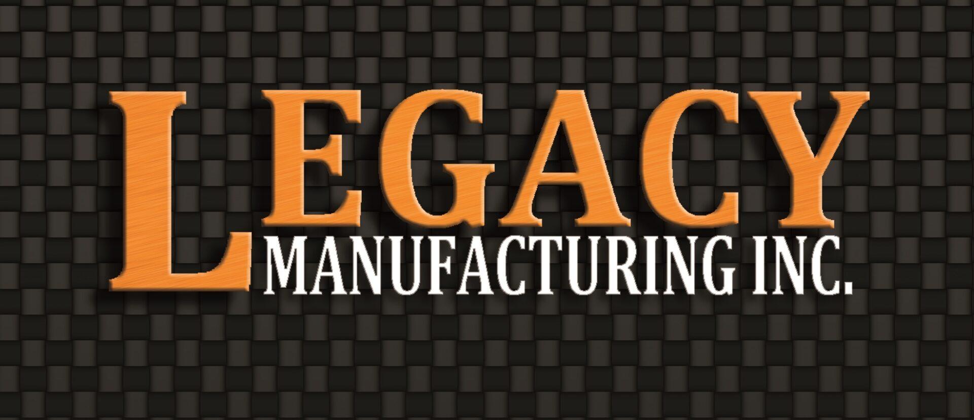 Legacy Manufacturer, Inc.
