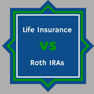 insurance vs Roth IRAs