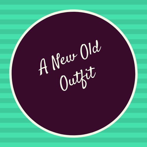 """Circle reading """"A New Old Outfit"""""""