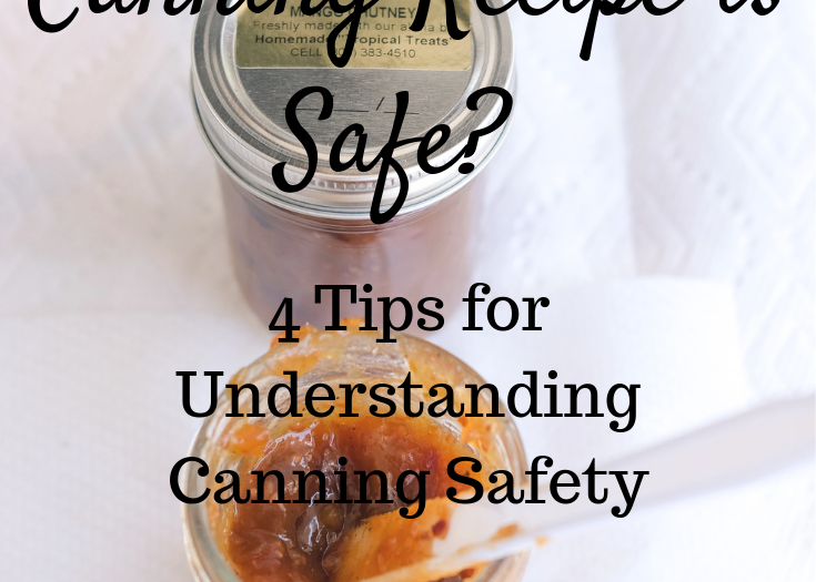 """Canning jar of chutney, text: How Do I Know a Canning Recipe is Safe"""" safe home canning"""