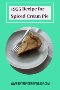 A picture of a slice of spiced cream pie on a plate. Text: 1953 Recipe for Spiced Cream Pie