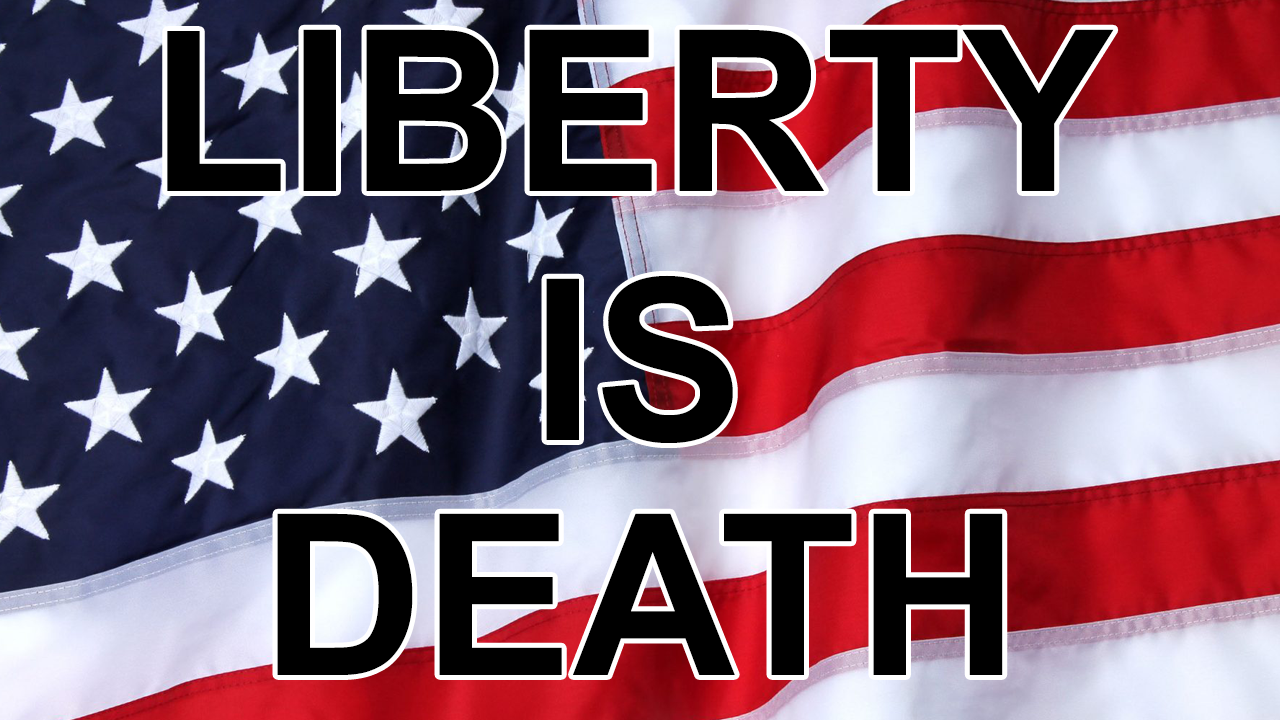 Liberty Is Death