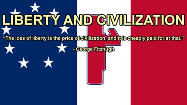 Liberty and Civilization – George Fitzhugh (Transcribed)