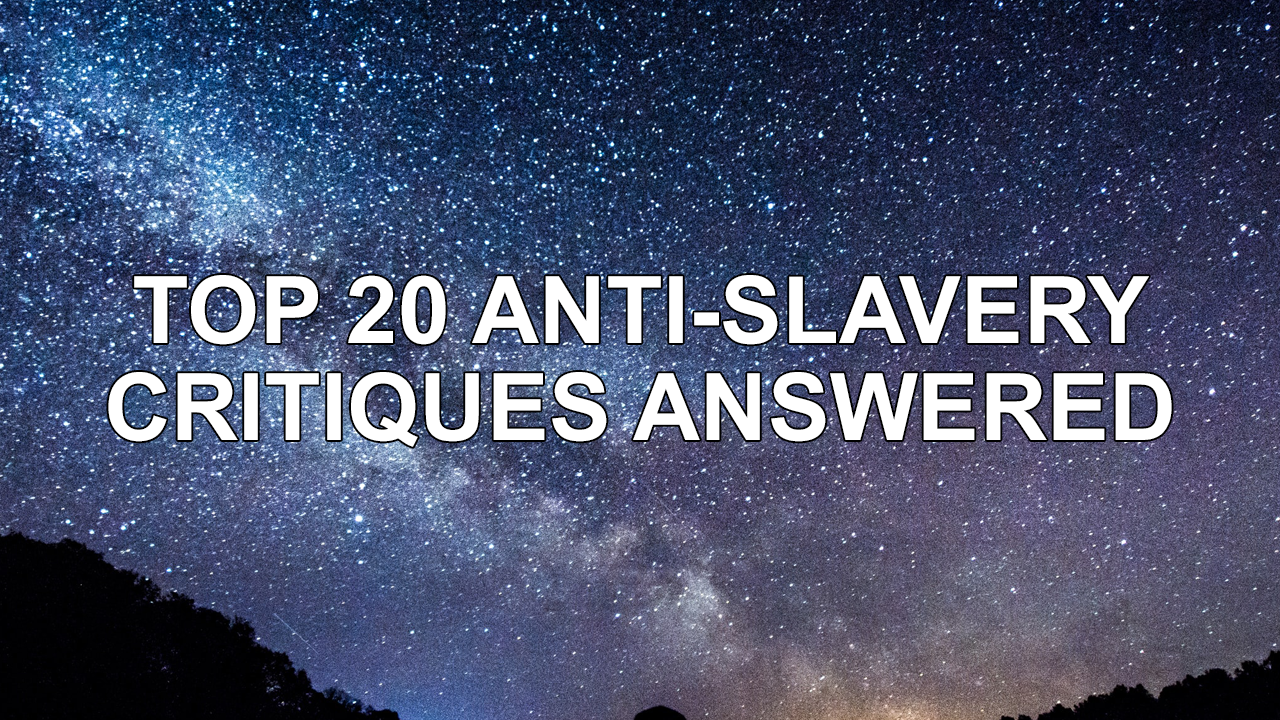 Top 20 Critiques of Slavery Answered.