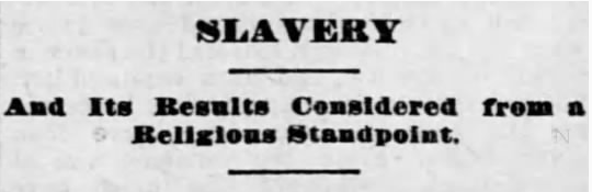 Slavery and Its Results Considered from a Religious Standpoint – Uknown, 7/11/1880