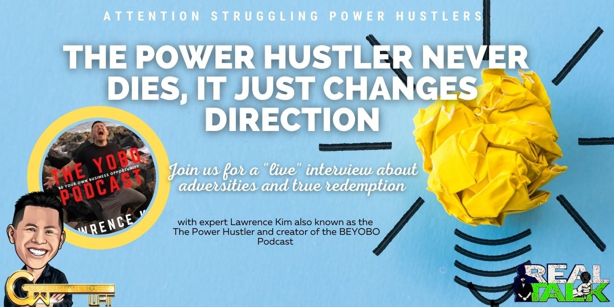 The Power Hustler Never Dies…It Just Changes Directions