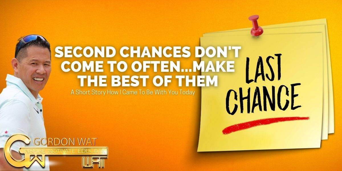 Second Chances Don't Come To Often…Make The Best Of Them