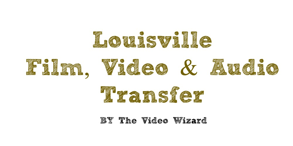 Louisville Film Transfer