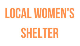 Proud supporter of the Local Womens Shelter