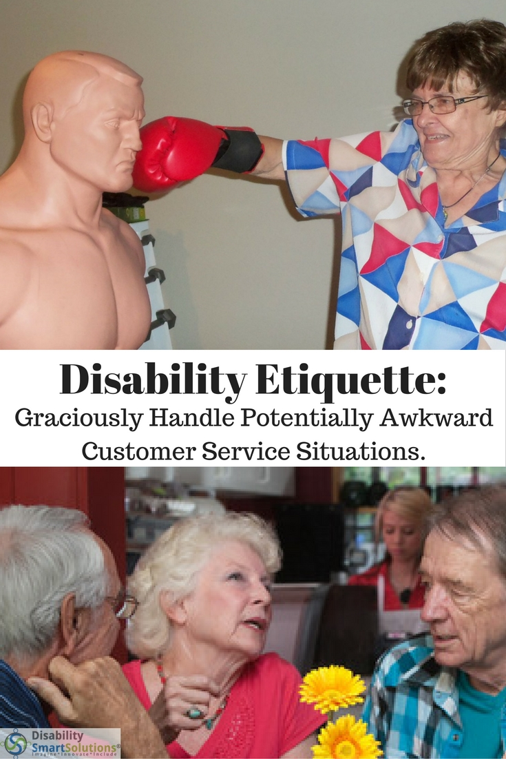 Disability Etiquette - Graciously Handle Potentially Awkward Customer Service Situations.