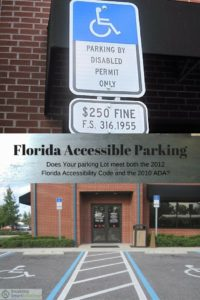 Florida Accessible Parking - Does Your parking Lot meet both the 2012 Florida Accessibility Code and the 2010 ADA?