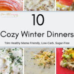 10 Cozy Winter Dinners: THM-Friendly, Low-Carb.