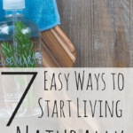7 Easy Ways to Start Living Naturally