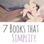 7 Books that Simplify Mom Life