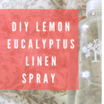 DIY Lemon Eucalyptus Linen Spray