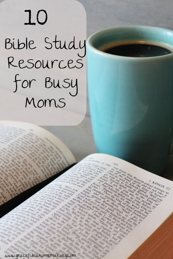 Here are my top 10 favorite Bible study resources for busy Moms. These tools have helped me grow in my faith and knowledge of God's word!