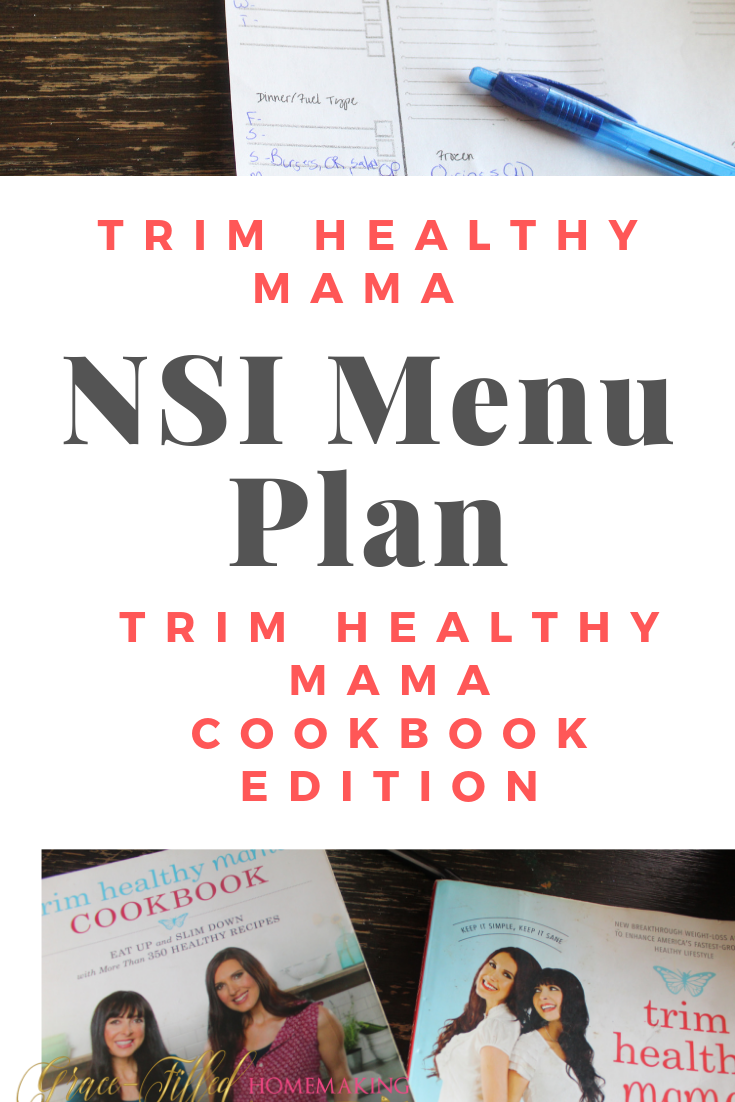 Here's an NSI menu plan that uses the first Trim Healthy Mama Cookbook! Enjoy the ease of having meals planned for the week! :)