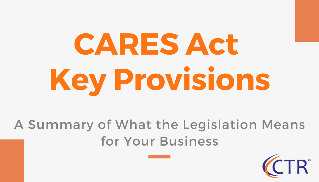 CARES Act Key Provisions | CTR Payroll Services Pittsburgh