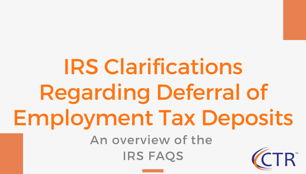 Deferral of Employment Tax Deposits FAQs | CTR Payroll Services