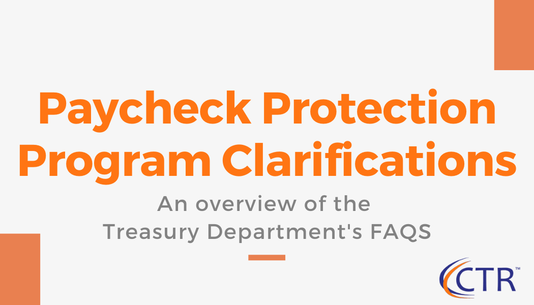 Paycheck Protection Program Clarifications | CTR Payroll Services