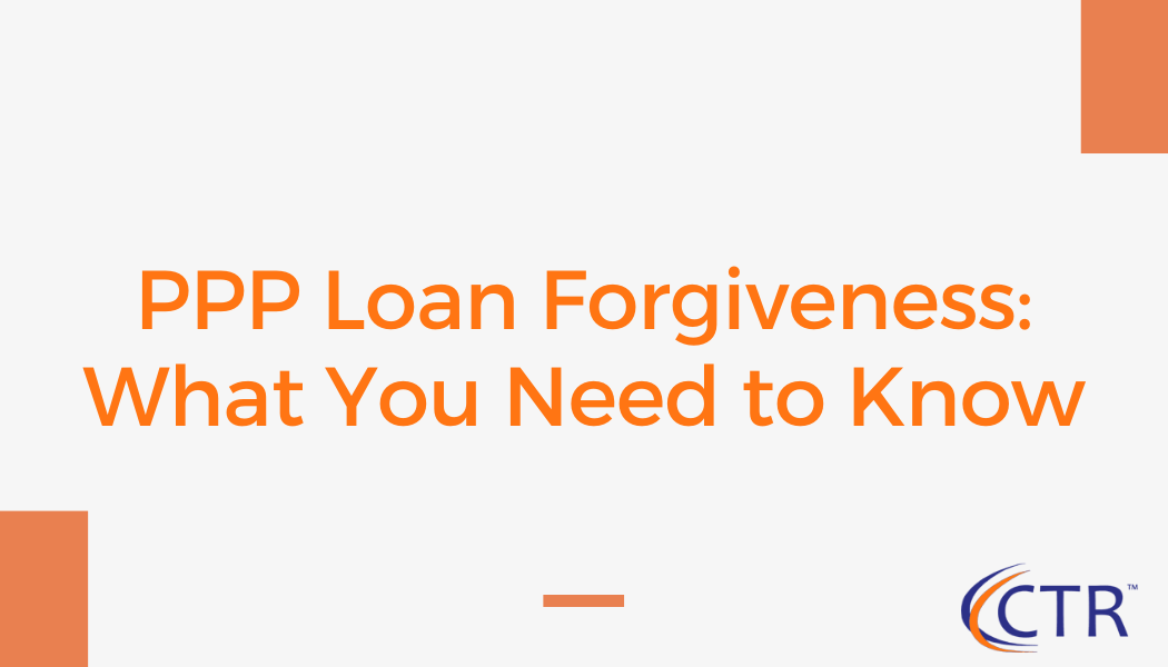 Paycheck Protection Program Loan Forgiveness | CTR Payroll Services, Pittsburgh