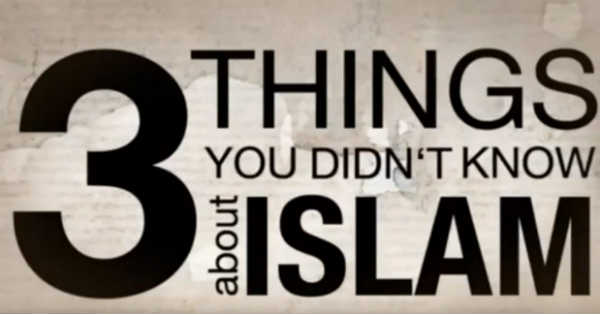 Video: 3 Things You Didn't Know About Islam