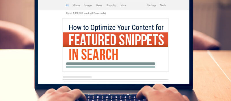 Featured Snippets 2021 – Optimizing Old Content