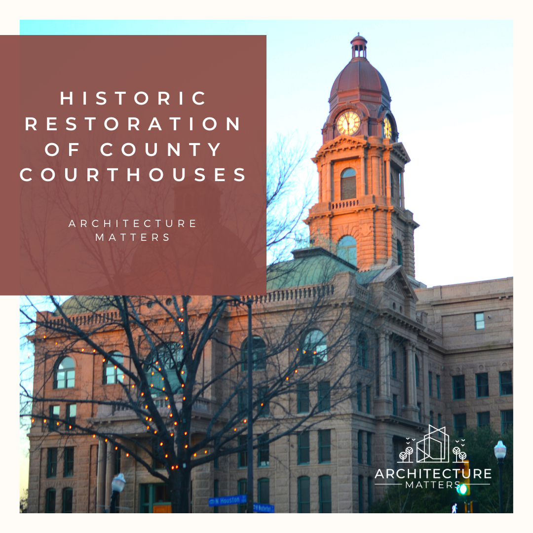 Historic Restoration of County Courthouses