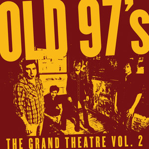 Top 11 Albums of 2011: #8 Old 97's – The Grand Theatre Vol. 2