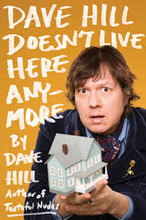 dave hill doesn't live here any more