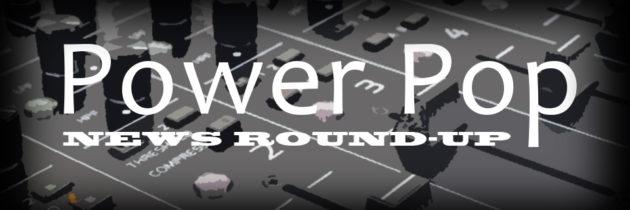 Power Pop Roundup: July 2017