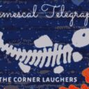 The Corner Laughers – Temescal Telegraph