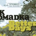 Rick Hromadka – Better Days