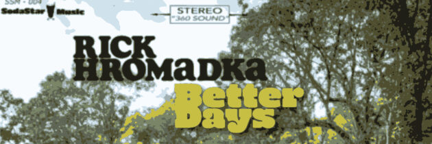 Rick Hromadka – Better Days
