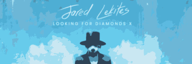Jared Lekites – Looking For Diamonds X