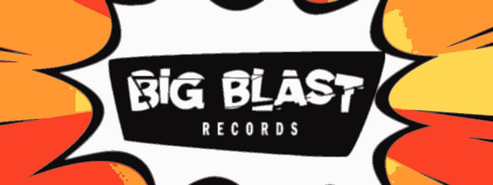 Big Blast Records – The Singles Vol. 1