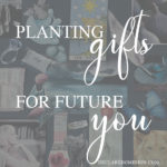 A gift for Future You