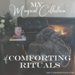 Comforting rituals for hard times